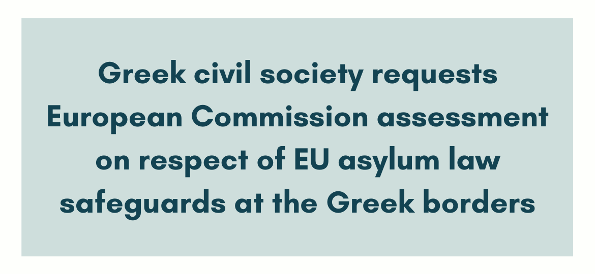 Greek civil society requests European Commission assessment on respect of EU asylum law safeguards at the Greek borders